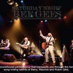 SATURDAY NIGHT BEE GEES